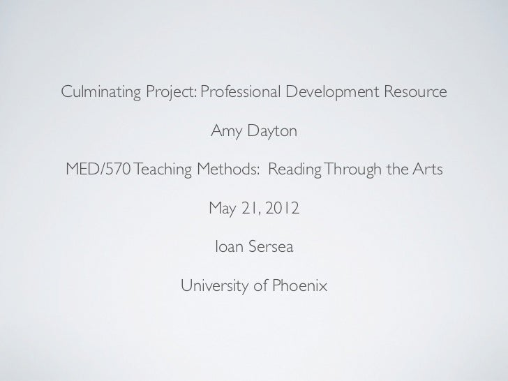 Culminating Project: Professional Development Resource                    Amy DaytonMED/570 Teaching Methods: Reading Thro...