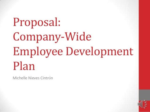 Proposal:Company-WideEmployee DevelopmentPlanMichelle Nieves Cintrón