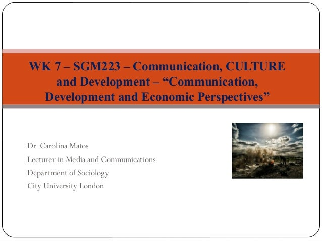 Dr. Carolina Matos Lecturer in Media and Communications Department of Sociology City University London WK 7 – SGM223 – Com...