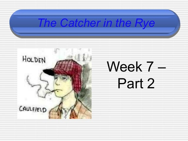 The Catcher in the Rye Week 7 – Part 2