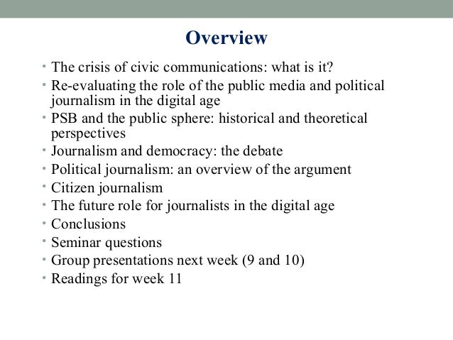 role of journalism in a democracy Objectivity and the role of journalism in democratic societies  public reason and the role of journalism  democracy falters if there is no steady.