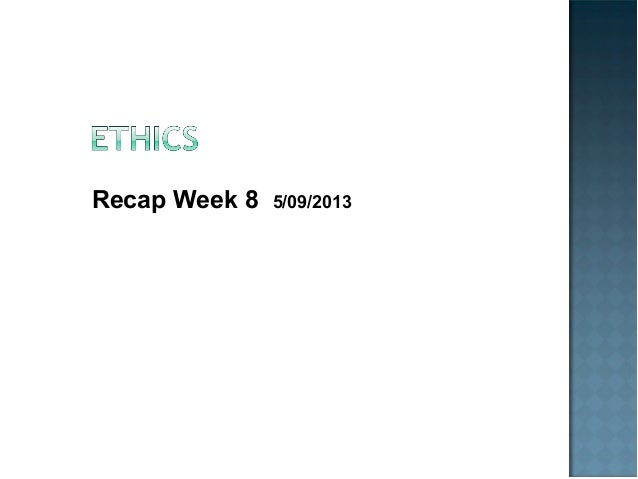 Recap Week 8 5/09/2013