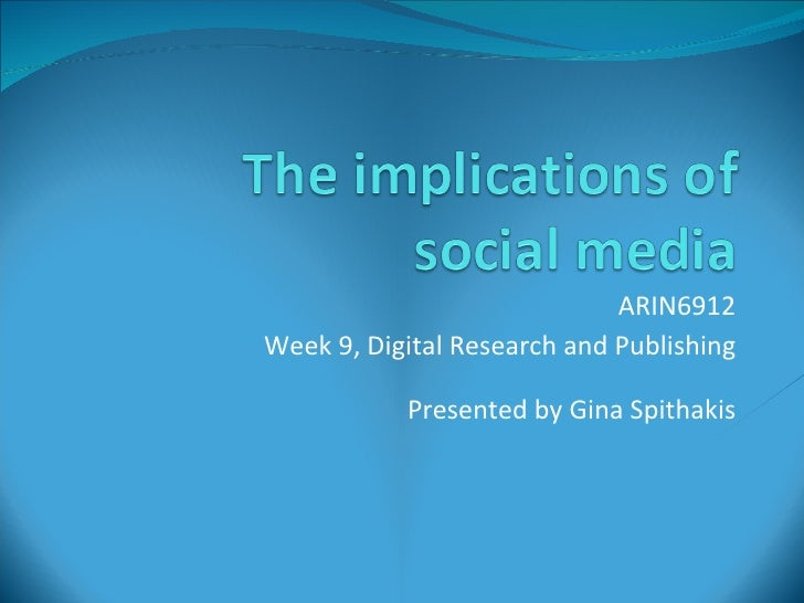 ARIN6912 Week 9, Digital Research and Publishing Presented by Gina Spithakis
