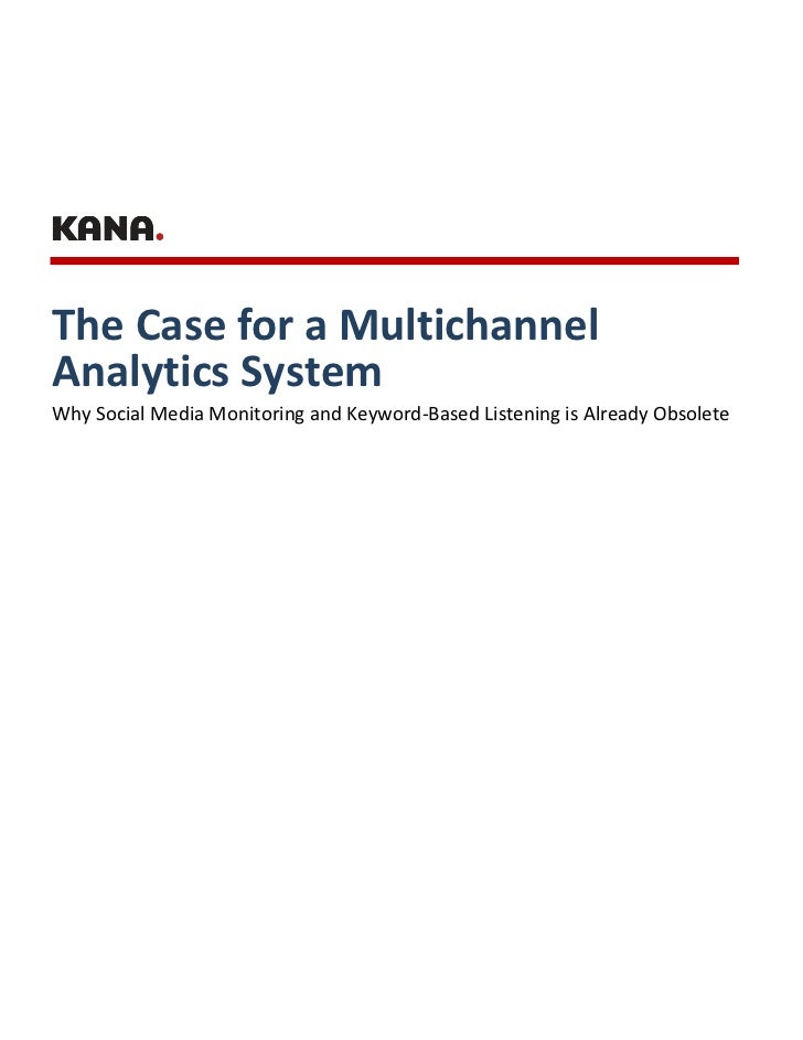 The Case for a MultichannelAnalytics SystemWhy Social Media Monitoring and Keyword-Based Listening is Already Obsolete
