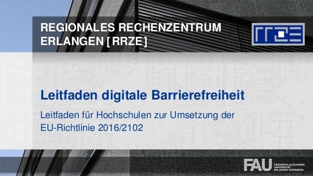 REGIONALES RECHENZENTRUM ERLANGEN [RRZE] Leitfaden digitale Barrierefreiheit Leitfaden für Hochschulen zur Umsetzung der E...