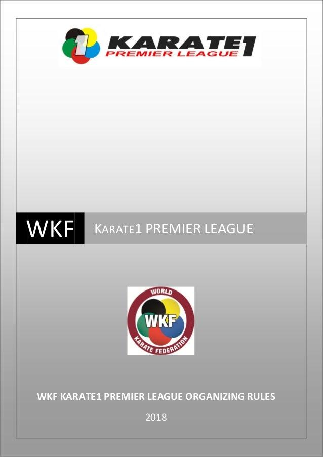 WKF KARATE1 PREMIER LEAGUE WKF KARATE1 PREMIER LEAGUE ORGANIZING RULES 2018