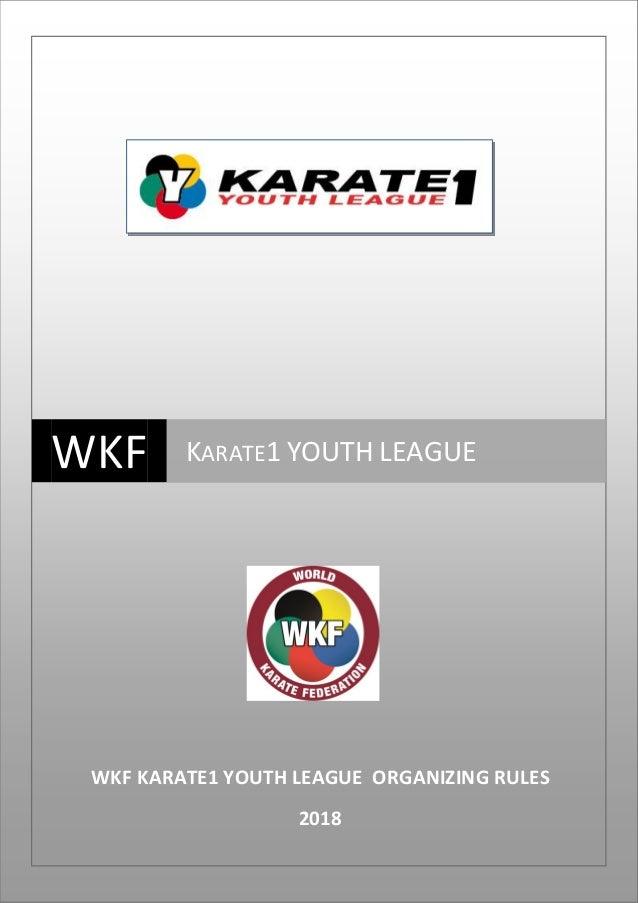 WKF KARATE1 YOUTH LEAGUE WKF KARATE1 YOUTH LEAGUE ORGANIZING RULES 2018