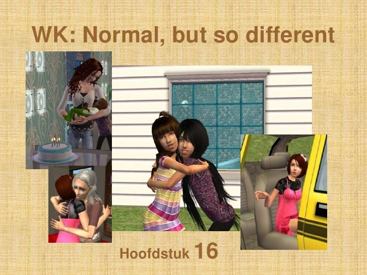 WK: Normal, butso different<br />Hoofdstuk 16<br />