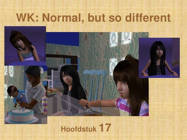 WK: Normal, butso different<br />Hoofdstuk 17<br />
