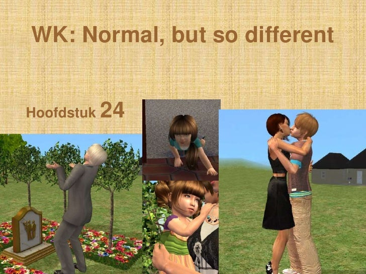WK: Normal, butso different<br />Hoofdstuk 24<br />