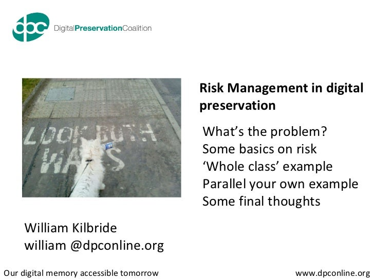 What's the problem? Some basics on risk ' Whole class' example Parallel your own example Some final thoughts William Kilbr...