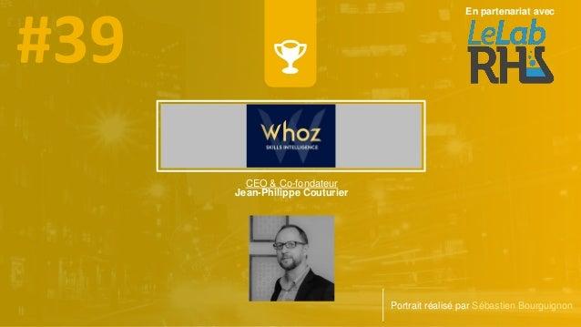 CEO & Co-fondateur Jean-Philippe Couturier Portrait réalisé par Sébastien Bourguignon En partenariat avec