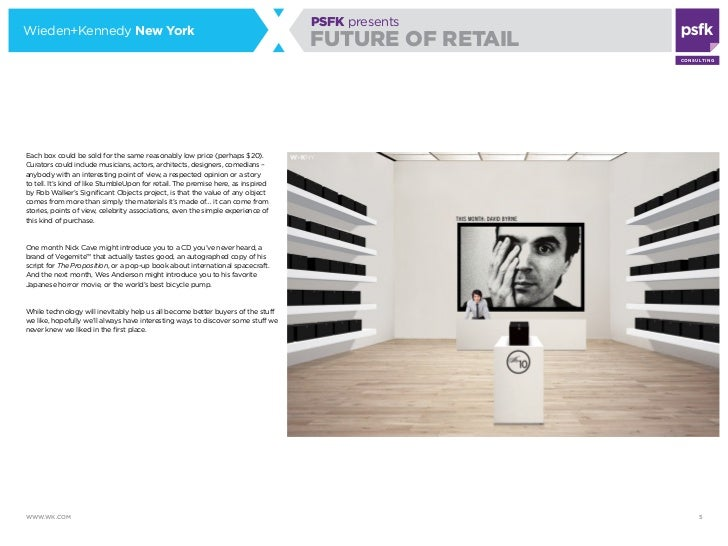 wieden kennedy new york respond to psfk 39 s future of retail report. Black Bedroom Furniture Sets. Home Design Ideas