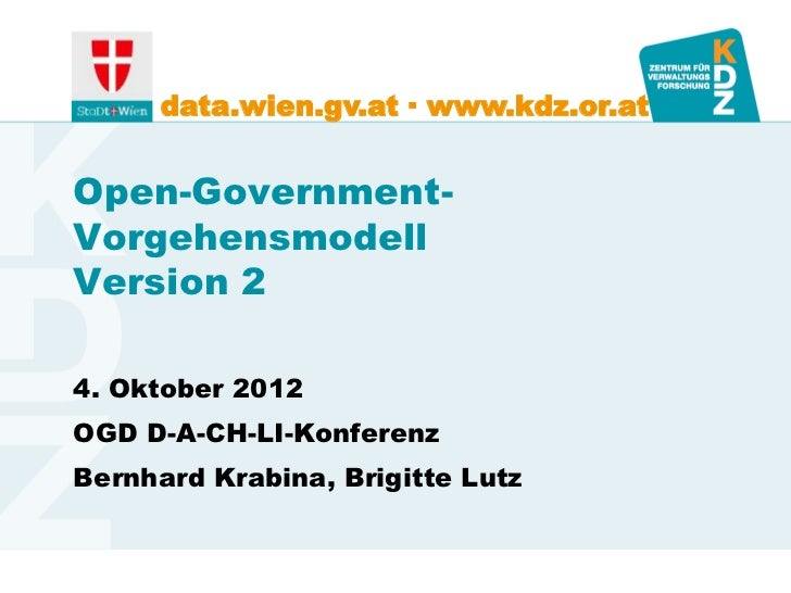 data.wien.gv.at ∙ www.kdz.or.atOpen-Government-VorgehensmodellVersion 24. Oktober 2012OGD D-A-CH-LI-KonferenzBernhard Krab...