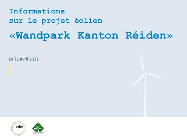 Informations sur le projet éolien «Wandpark Kanton Réiden» Le 16 avril 2021