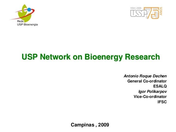USP Network on Bioenergy Research                             Antonio Roque Dechen                              General Co...