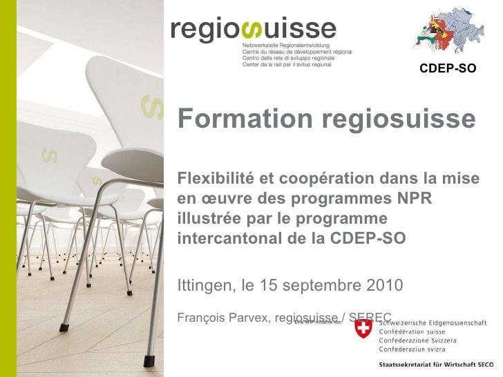 Formation regiosuisse  Flexibilité et coopération dans la mise en œuvre des programmes NPR illustrée par le programme inte...