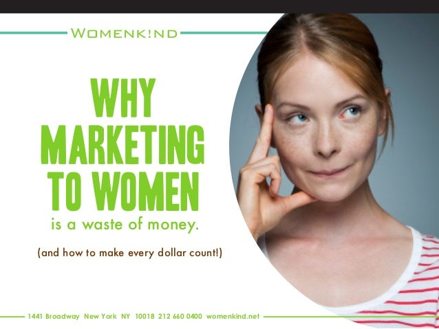 """marketing to woman Girlpower marketing offered an example in its report on the power of speaking directly to boomer women the dove """"campaign for real beauty,"""" launched by unilever in 2004, featured women of all shapes, ages and races."""
