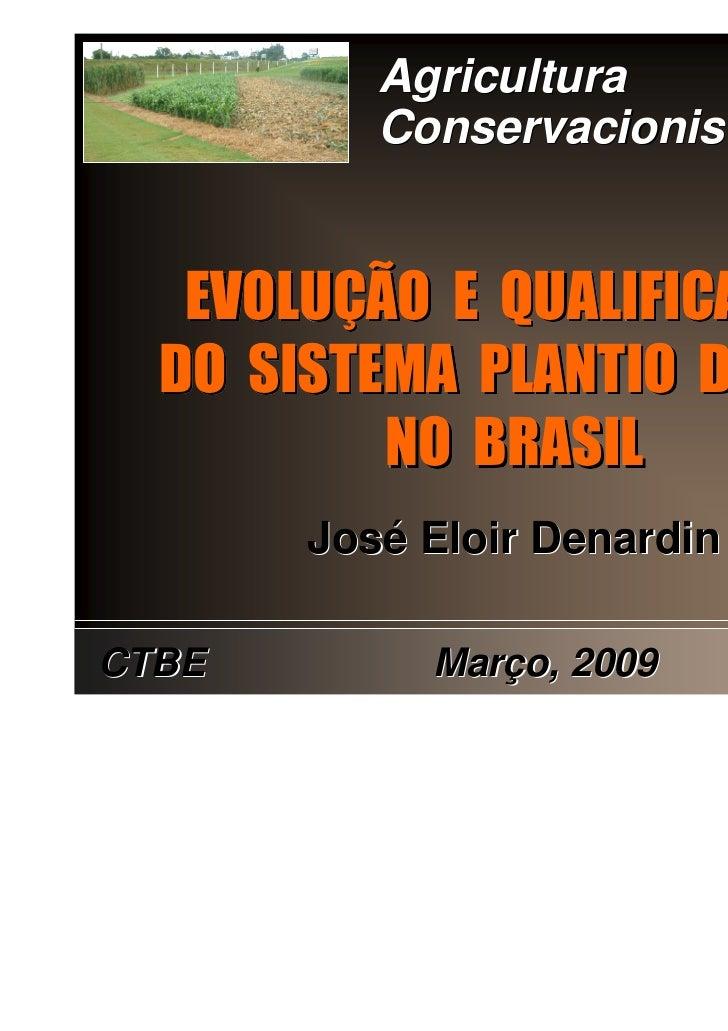 Agricultura          Conservacionista   EVOLUÇÃO E QUALIFICAÇÃO   EVOLUÇÃO QUALIFICAÇÃO  DO SISTEMA PLANTIO DIRETO        ...