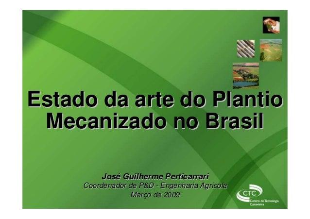 José Guilherme PerticarrariJosé Guilherme Perticarrari Coordenador de P&DCoordenador de P&D -- Engenharia AgrícolaEngenhar...