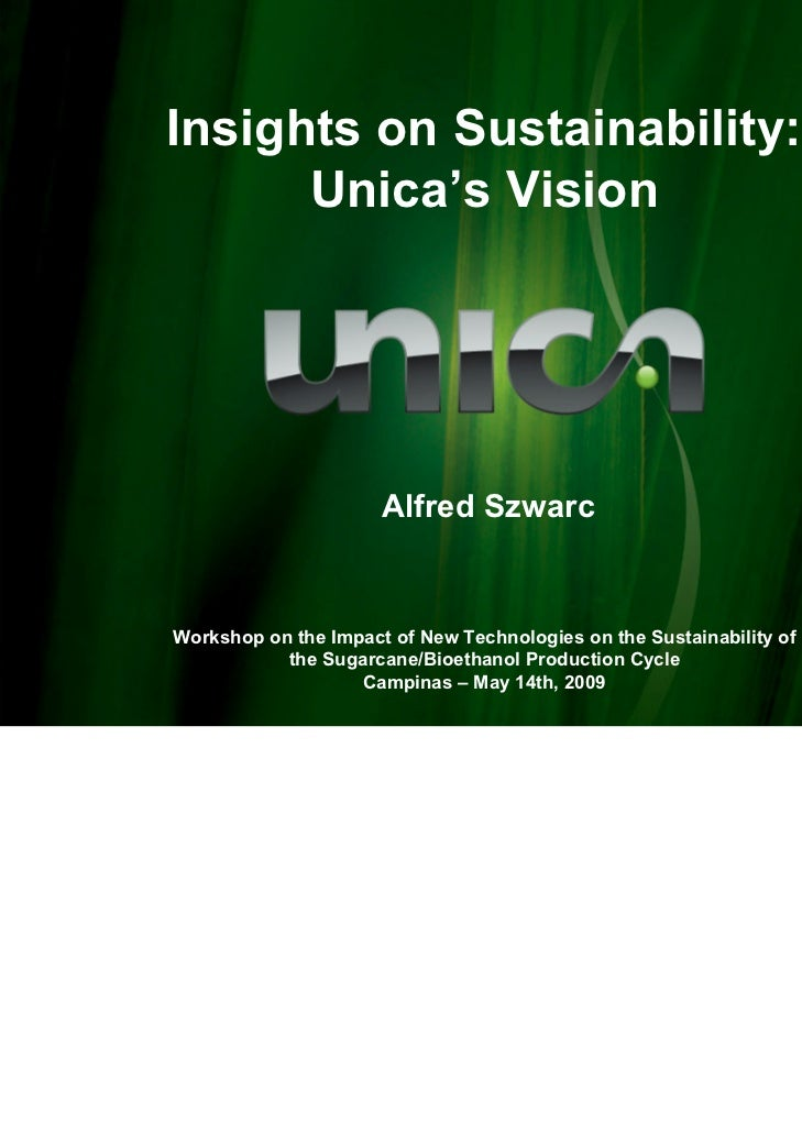 Insights on Sustainability:      Unica's Vision                      Alfred SzwarcWorkshop on the Impact of New Technologi...