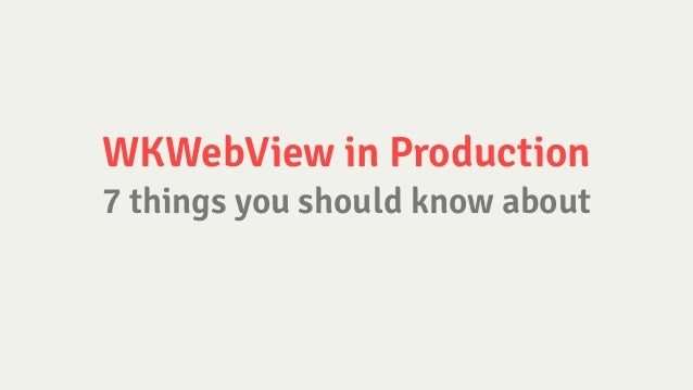 WKWebView in Production 7 things you should know about