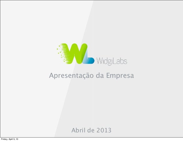 Apresentação da Empresa                            Abril de 2013Friday, April 5, 13