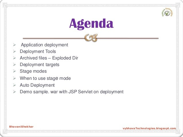  Application deployment  Deployment Tools  Archived files – Exploded Dir  Deployment targets  Stage modes  When to u...