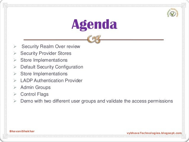  Security Realm Over review  Security Provider Stores  Store Implementations  Default Security Configuration  Store I...