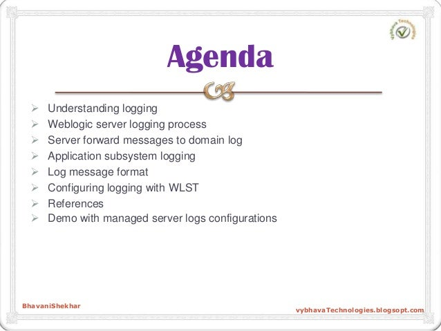  Understanding logging  Weblogic server logging process  Server forward messages to domain log  Application subsystem ...
