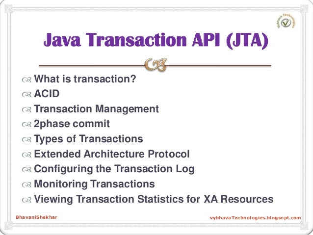  What is transaction?  ACID  Transaction Management  2phase commit  Types of Transactions  Extended Architecture Pro...