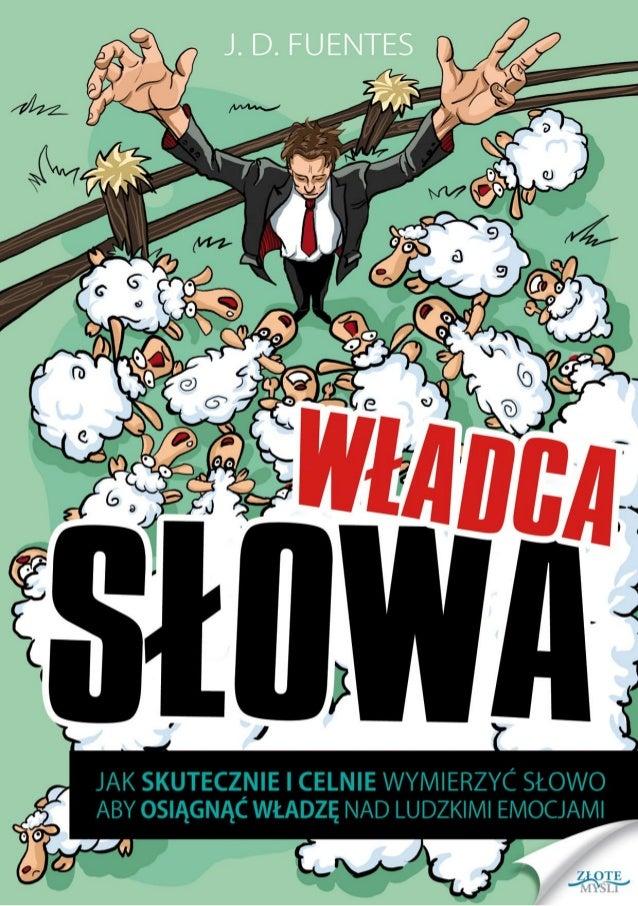 """Ten ebook zawiera darmowy fragment publikacji """"Władca słowa"""" Darmowa publikacja dostarczona przez ZloteMysli.pl Copyright ..."""
