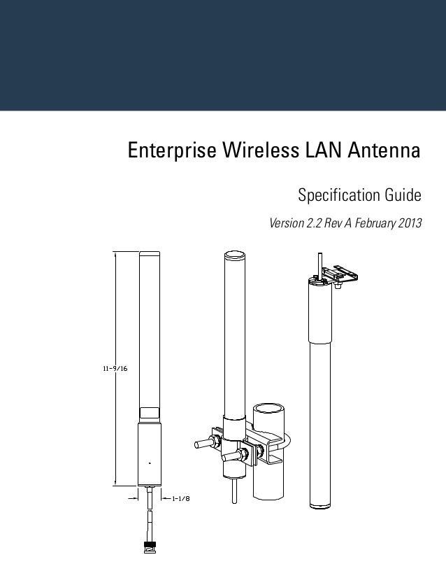 Enterprise Wireless LAN Antenna Specification Guide Version 2.2 Rev A February 2013