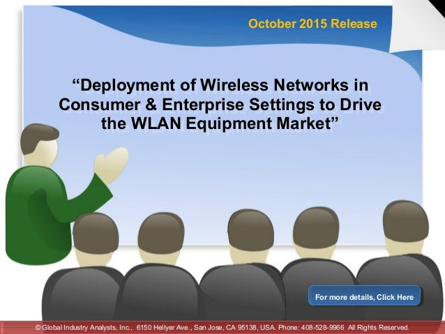 """""""Deployment of Wireless Networks in Consumer & Enterprise Settings to Drive the WLAN Equipment Market"""" """"Deployment of Wire..."""