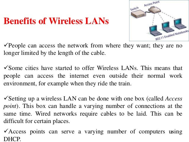 advantages of wireless networks in a The addition of a these types of networks can benefit any business because  wireless networking can achieve all aspects of traditional.