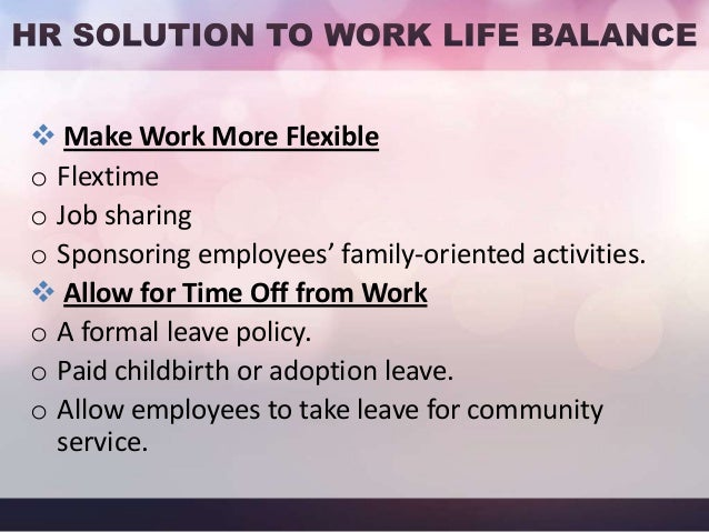 FACTS OF WLB  Finding a 'perfect' balance between work and life is rare. The nature of that balance is different for eve...