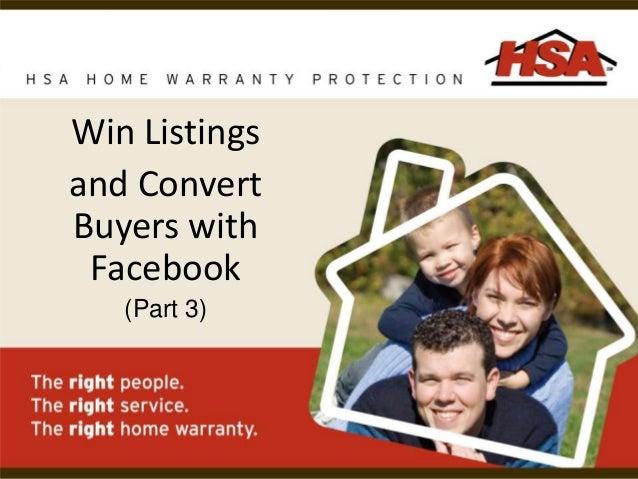 Win Listingsand ConvertBuyers withFacebook(Part 3)