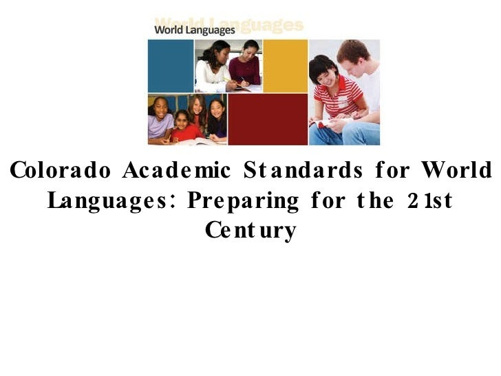 Colorado Academic Standards for World Languages: Preparing for the 21st Century