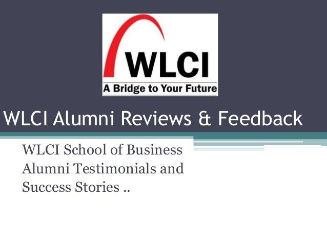 WLCI Alumni Reviews & Feedback WLCI School of Business Alumni Testimonials and Success Stories ..