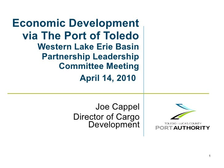 Economic Development via The Port of Toledo Western Lake Erie Basin Partnership Leadership Committee Meeting  April 14, 20...