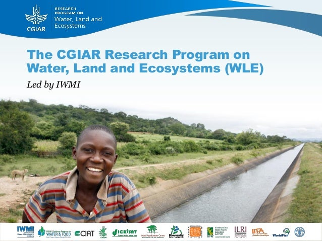 The CGIAR Research Program onWater, Land and Ecosystems (WLE)Led by IWMI