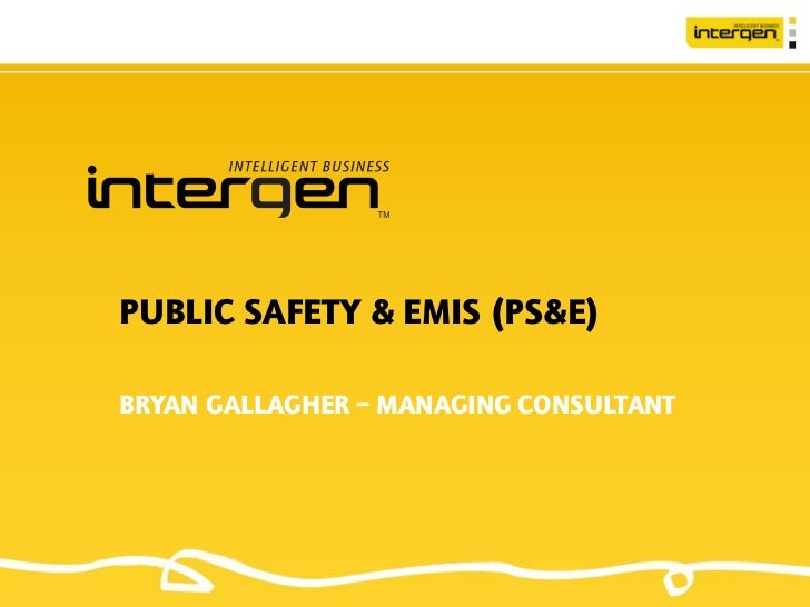 PUBLIC SAFETY & EMIS (PS&E)BRYAN GALLAGHER – MANAGING CONSULTANT