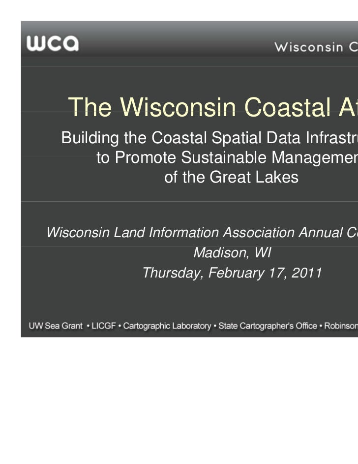 The Wisconsin Coastal Atlas  Building the Coastal Spatial Data Infrastructure       to Promote Sustainable Management     ...
