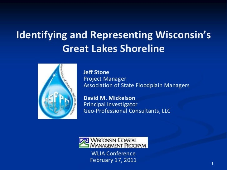 1<br />Identifying and Representing Wisconsin's Great Lakes Shoreline<br />Jeff Stone<br />Project Manager<br />Associatio...