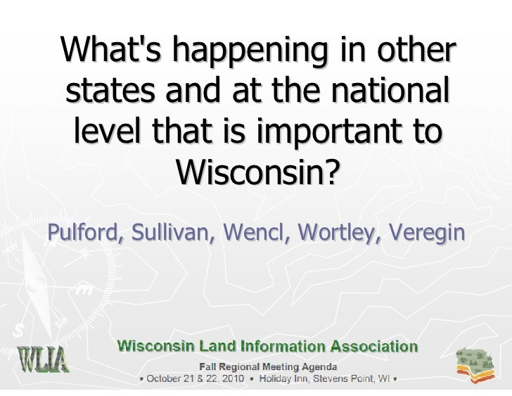 Whats happening in other states and at the national level that is important to         Wisconsin?Pulford, Sullivan, Wencl,...