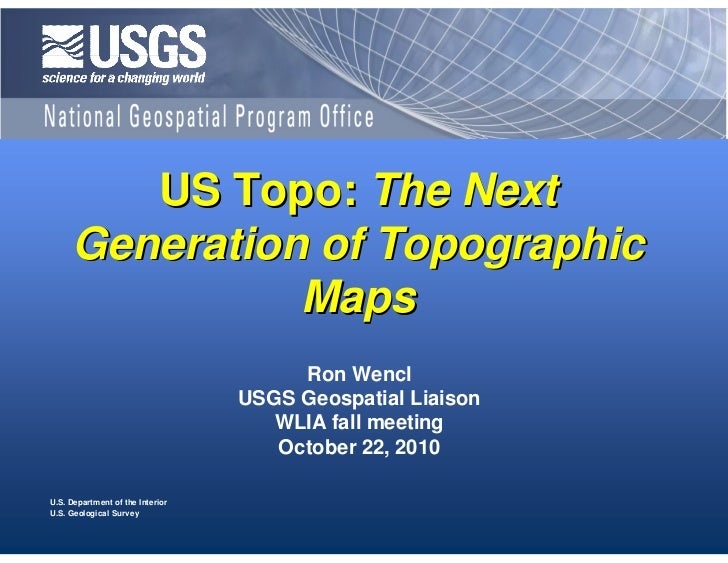 US Topo: The Next     Generation of Topographic               Maps                                       Ron Wencl        ...