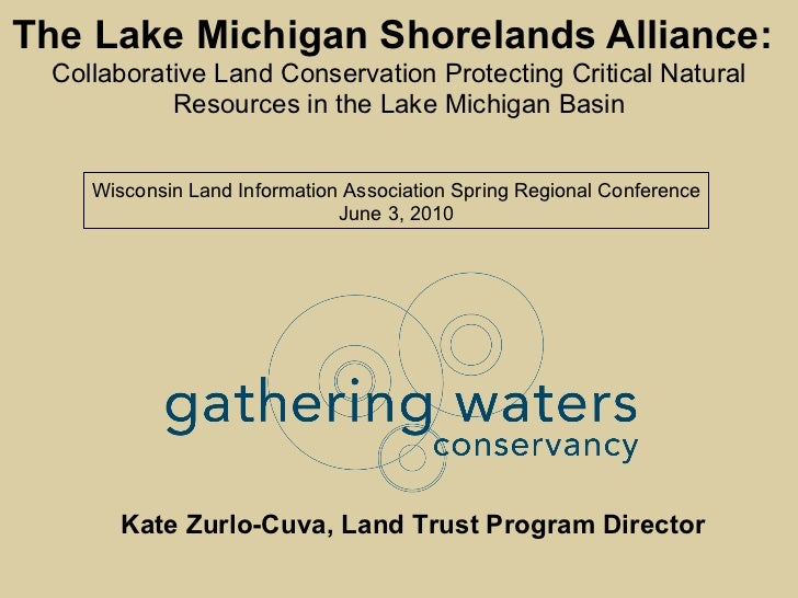 The Lake Michigan Shorelands Alliance:   Collaborative Land Conservation Protecting Critical Natural Resources in the Lake...