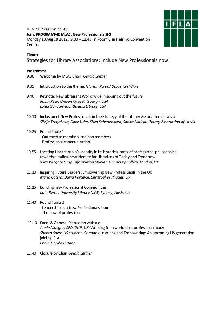 IFLA 2012 session nr. 95:Joint PROGRAMME MLAS, New Professionals SIGMonday 13 August 2012, 9.30 – 12.45, in Room 6 in Hels...