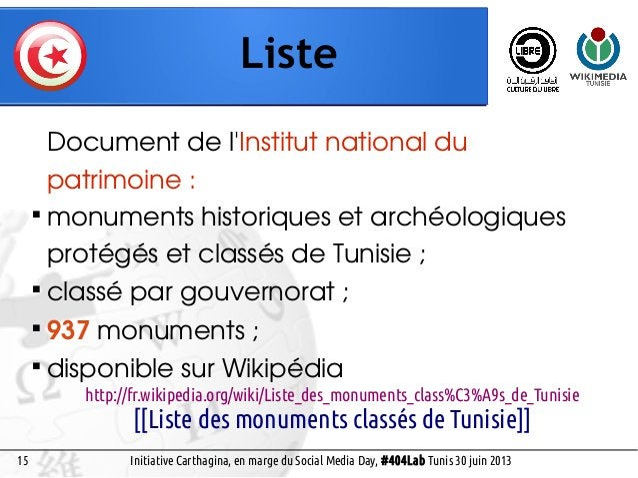 14 Contact Social Media Day, #404Lab Tunis 30 juin 2013 wikilovesmonuments.tn @wikimediaTn fb.com/groups/wikitn contact@wi...