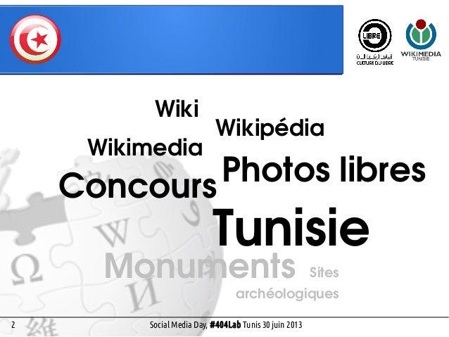 12 Wikiprojet Tunisie Social Media Day, #404Lab Tunis 30 juin 2013 Portail de la Tunisie sur wp:fr est un portail de quali...